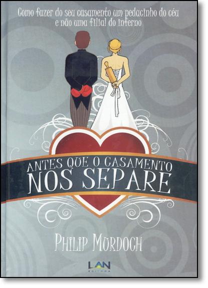 Antes que o Casamento Nos Separe, livro de Philip Murdoch