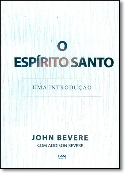 Combo o Espírito Santo: Uma Introdução - Livro e 2 Dvds, livro de John Bevere