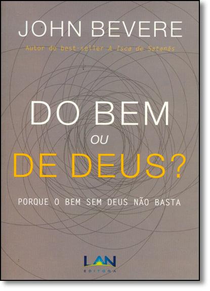 Do Bem ou de Deus?, livro de John Bevere