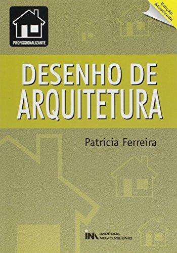 Desenho de Arquitetura, livro de Patricia Ferreira