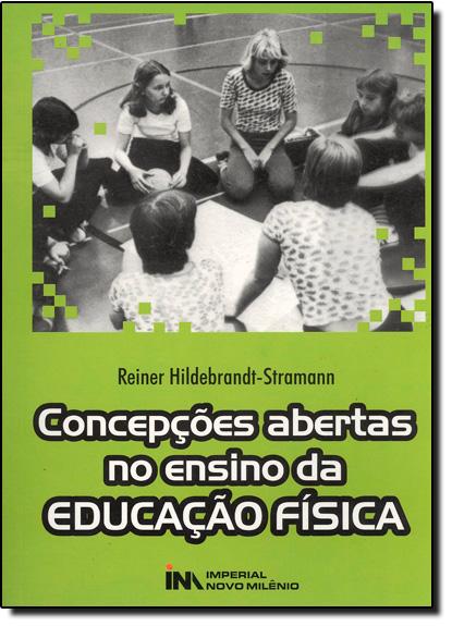 Concepções Abertas No Ensino Da Educação Física, livro de Reiner Hilfrbrandt-Stremann