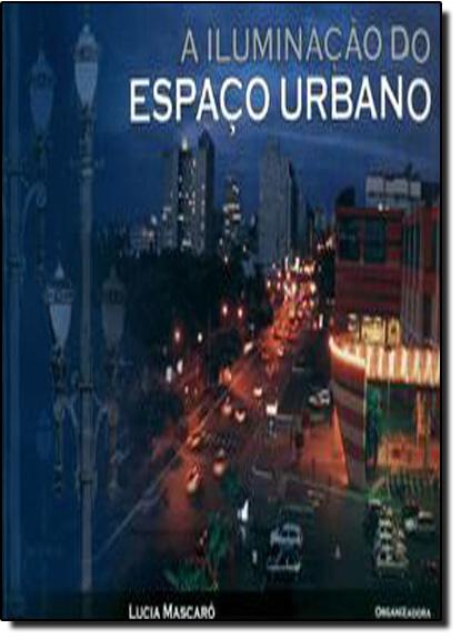 Iluminação do Espaço Urbano, A, livro de Lúcia Mascaró