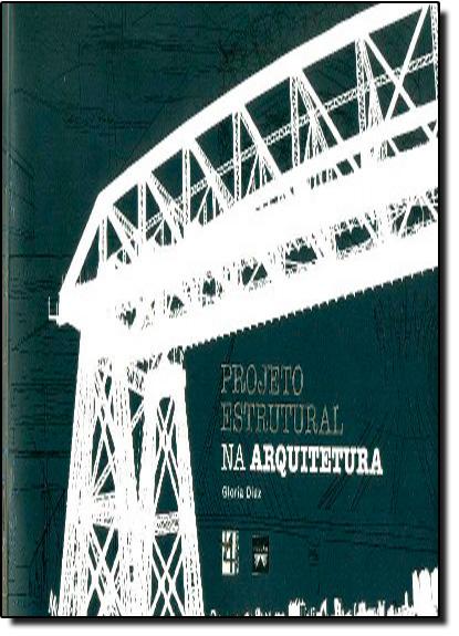 Projeto Estrutural na Arquitetura, livro de Gloria Diez