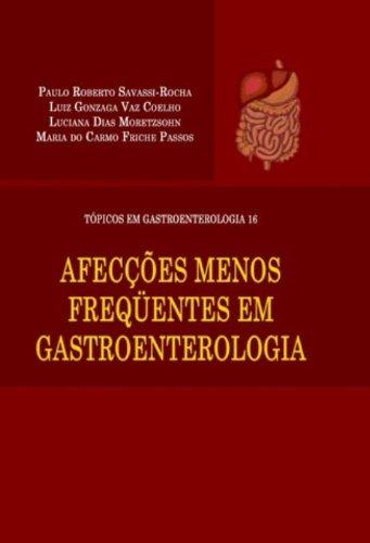 AFECCOES MENOS FREQUENTES EM GASTROENTEROLOGIA - TOPICOS EM GASTROENTEROLOG, livro de SAVASSI