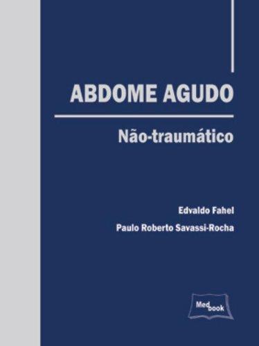 Abdome Agudo: Não Traumático, livro de FAHEL / SAVASSI
