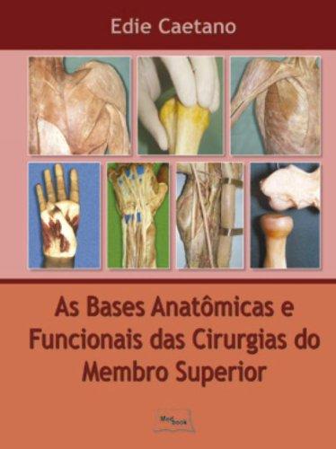 Bases Anatômicas e Funcionais das Cirurgias do Membro Superior, livro de CAETANO
