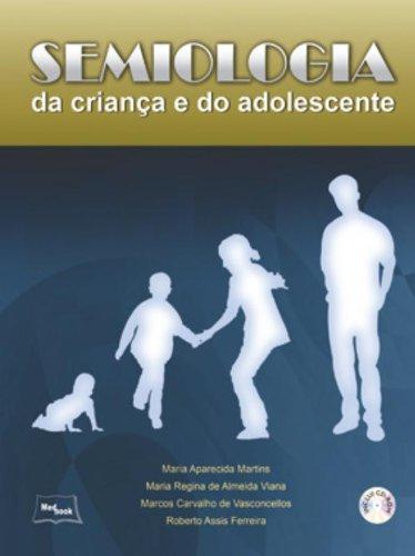 Semiologia da Criança e do Adolescente - Inclui Cd-rom, livro de Maria Aparecida Martins