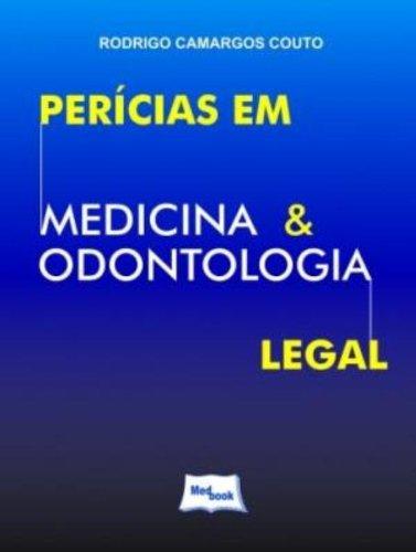 Perícias em Medicina e Odontologia Legal, livro de Rodrigo Camargos Couto