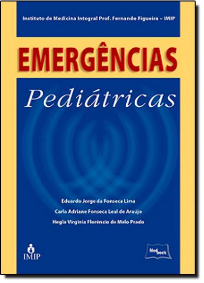 Emergências Pediátricas, livro de Eduardo Jorge Da Fonseca Lima