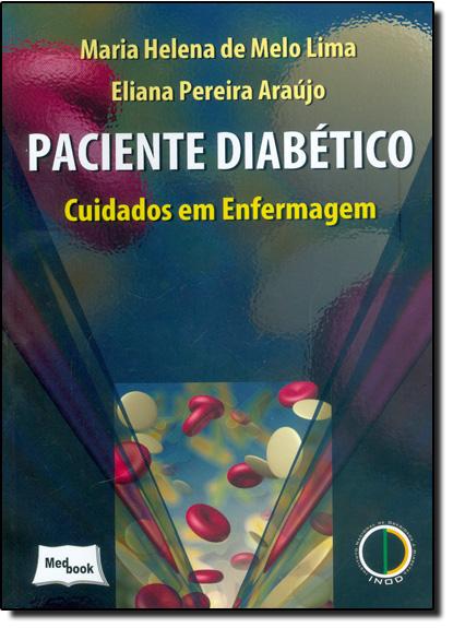 Paciente Diabético: Cuidados em Enfermagem, livro de Maria Helena de Melo Lima