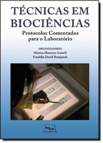 TÉCNICAS EM BIOCIÊNCIAS  PROTOCOLOS COMENTADOS PARA O CLÍNICO, livro de MONTEIRO