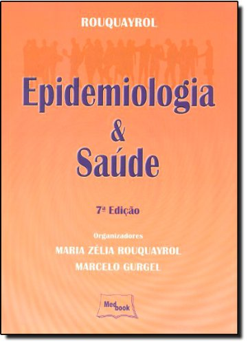Rouquayrol: Epidemiologia e Saúde, livro de Maria Zélia Rouquayrol