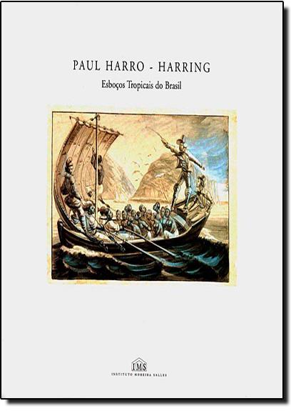 Paul Harro - Harring : Esboços Tropicais do Brasil, livro de Alexandre Costa Quintana
