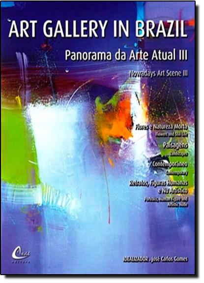 Art Gallery In Brazil: Panorama da Arte Atual - Vol.3, livro de Jose Carlos Gomes