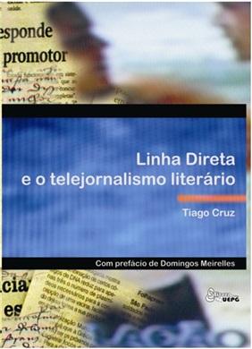 Linha direta e o telejornalismo literário, livro de Tiago Cruz