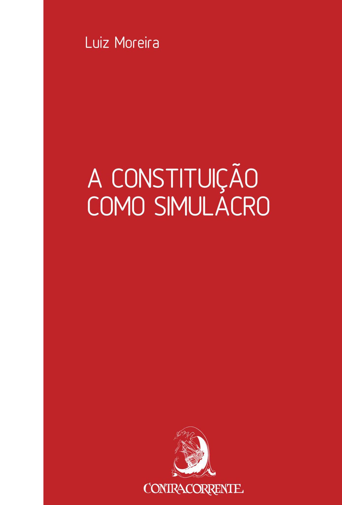 A Constituição como simulacro, livro de Luiz Moreira