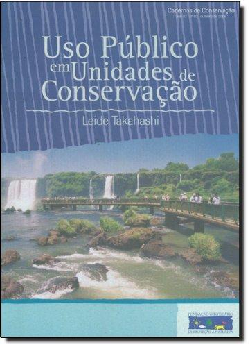 Uso Público em Unidades de Conservação - Cadernos de Conservação - Ano 2 - Nº 02 - Outubro de 2004, livro de Leide Takahashi
