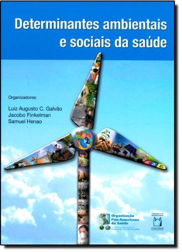 Determinantes Ambientais e Sociais da Saúde, livro de Luiz Augusto C. Galvão, Jacobo Finkelman e Samuel Henao (orgs.)