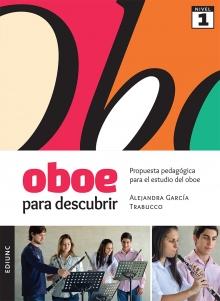 Oboe para descubrir - Proposta pedagógica para el estudio del oboe - Nivel 1, livro de Alejandra García Trabucco