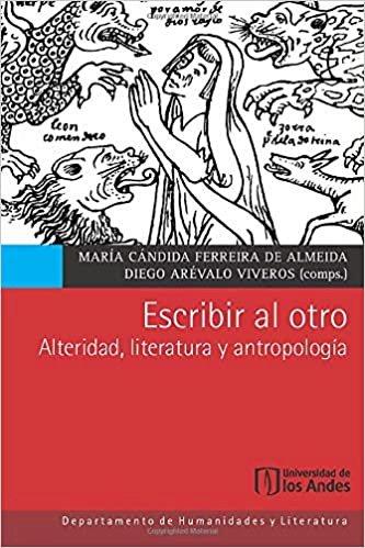 Escribir al otro: alteridad, literatura y antropología, livro de María Cándida Ferreira de Almeida, Diego Arévalo Viveiros (orgs.)