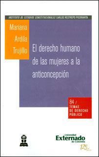 El derecho humano de las mujeres a la anticoncepción, livro de Mariana Ardila Trujillo
