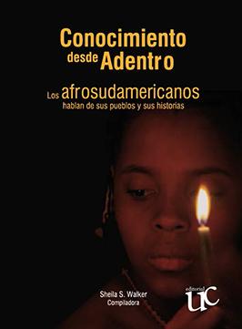 Conocimiento desde adentro - Los afrosudamericanos hablan de sus pueblos y sua historias, livro de Sheila S. Walker (org.)
