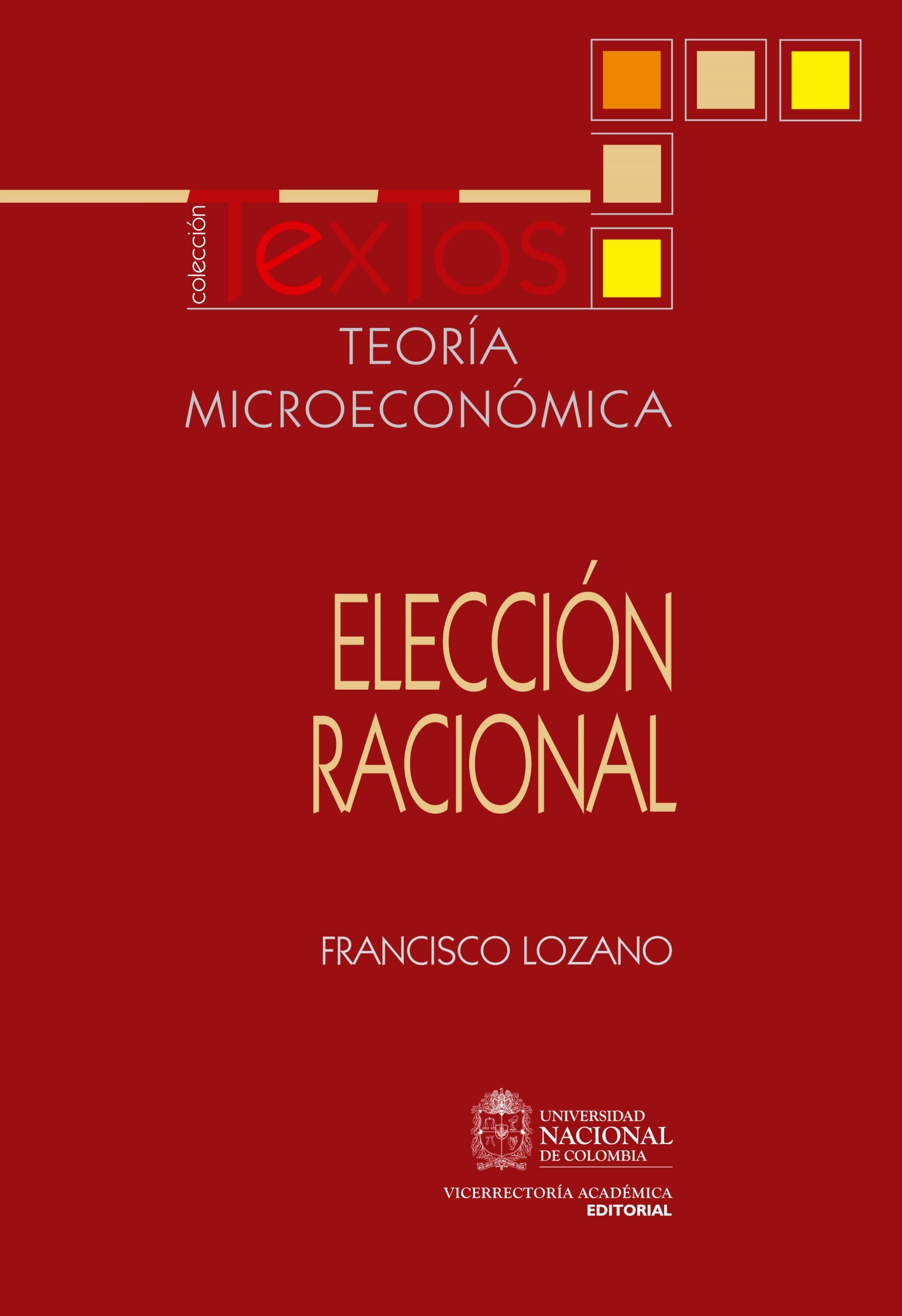 Teoría microeconómica - Elección racional , livro de Francisco Lozano