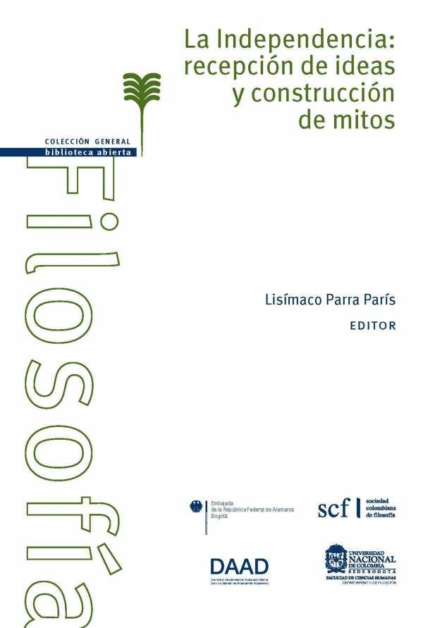 La independendia: recepción de ideas y construcción de mitos, livro de Lisímaco Parra París