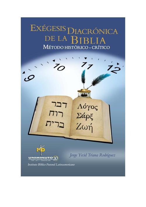 Exégesis diacrónica de la Biblia - Método histórico-crítico, livro de Jorge Yecid Triana Rodríguez