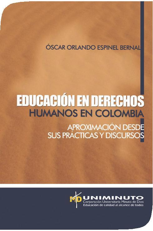 Educación en derechos humanos en Colombia - Aproximación desde sus práticas y discursos, livro de Óscar Orlando Espinel Bernal