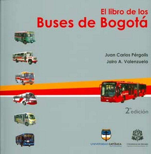 El libro de los buses de Bogotá, livro de Juan Carlos Pérgolis, Jairo A. Valenzuela
