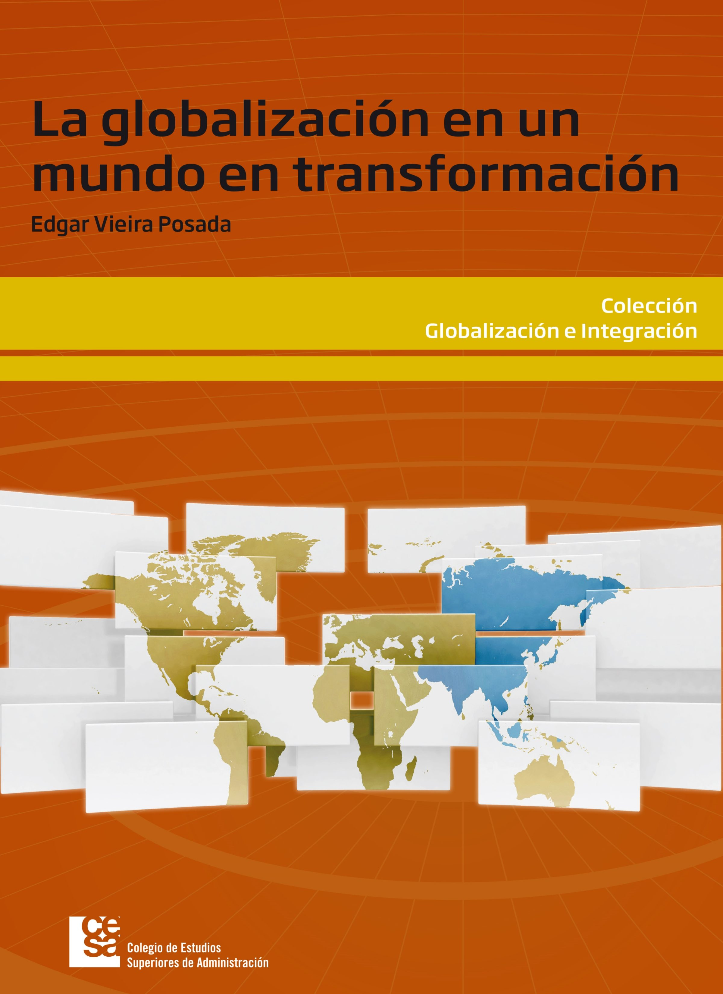 La globalización en un mundo en transformación, livro de Edgar Vieira Posada