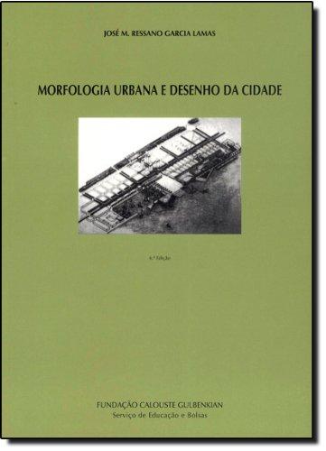 Morfologia Urbana e Desenho da Cidade, livro de José M. Ressano Garcia Lamas