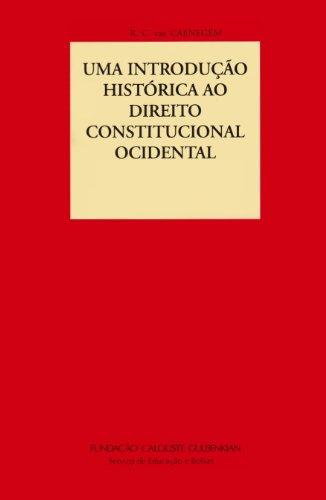 Uma Introdução Histórica ao Direito Constitucional Ocidental, livro de R. C. Van Caenegem, Alexandre Vaz Pereira
