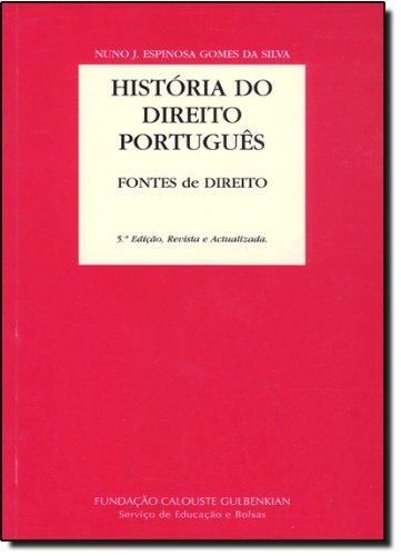 História do Direito Português. Fontes de Direito, livro de Nuno J. Espinosa G. Silva