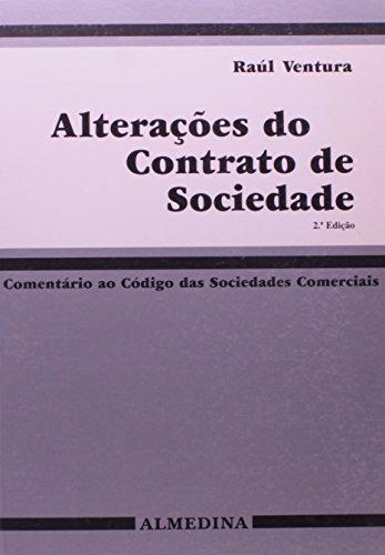 Alterações do Contrato de Sociedade - Comentário ao Código das Sociedades Comerciais, livro de Raúl Ventura