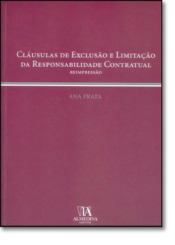 Cláusulas de Exclusão e Limitação da Responsabilidade Contratual, livro de Ana Prata