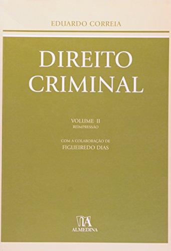 Direito Criminal - Volume II, livro de Eduardo Correia, com a colaboração de Figueiredo Dias