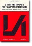 Direito de Trabalho nos Transportes Rodoviários - Legislação Anotada - Formulários, livro de Alcides Gouveia