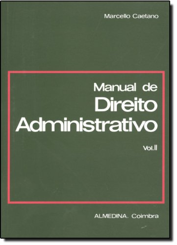 Manual de Direito Administrativo - Vol. II, livro de Marcello Caetano