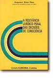 A Relevância Jurídico Penal das Decisões de Consciência, livro de Augusto da Silva Dias