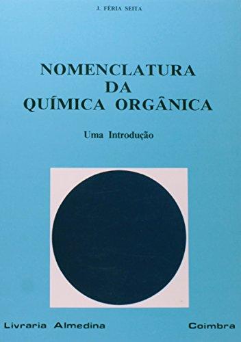 Nomenclatura da Química Orgânica - Uma introdução, livro de J.Féria Seita