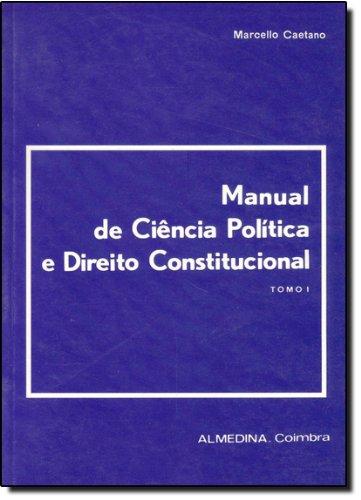 Manual de Ciência Política e Direito Constitucional - Tomo I, livro de Marcello Caetano