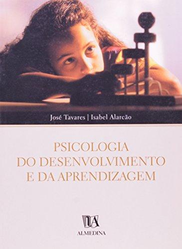Psicologia do Desenvolvimento e da Aprendizagem, livro de Isabel Alarcão, José Tavares