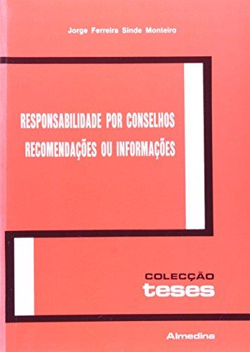 Responsabilidade por Conselhos Recomendações ou Informações, livro de Jorge Ferreira Sinde Monteiro