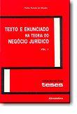 Texto e Enunciado na Teoria do Negócio Jurídico - Volumes I e II, livro de Carlos Ferreira de Almeida