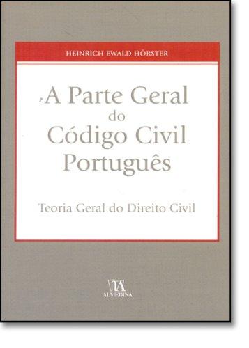 A Parte Geral do Código Civil Português - Teoria Geral do Direito Civil, livro de Heinrich Ewald Hörster