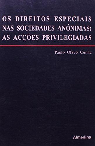 Os Direitos Especiais nas Sociedades Anónimas as Acções Privilegiadas, livro de Paulo Miguel Olavo Pitta Cunha