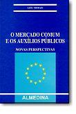 O Mercado Comum e os Auxílios Públicos, livro de Luís Silva Morais