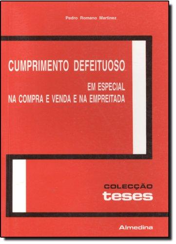 Cumprimento Defeituoso em Especial na Compra e Venda e na Empreitada, livro de Pedro Romano Martinez